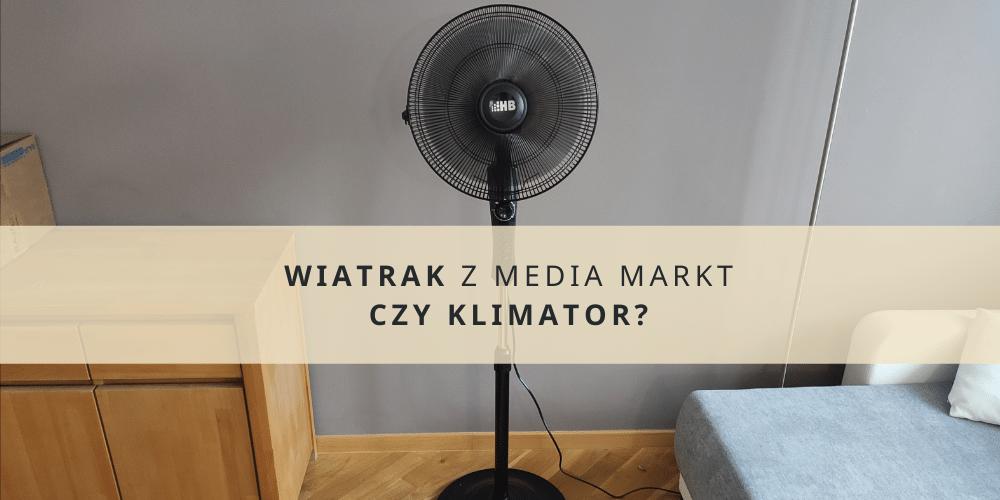 Wiatrak z Media Markt czy klimator_